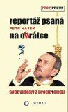 Reportáž psaná na obrátce - Petr P. Hájek