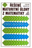 Řešené maturitní úlohy z matematiky - Ivan Bušek