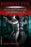 Resident Evil - Konspirace Umbrella - S. D. Perry