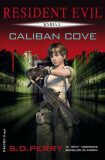 Resident Evil - Caliban Cove - S. D. Perry