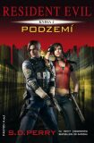 Resident Evil - Podzemí - S. D. Perry
