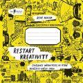 Restart kreativity – Cvičebnice nápaditosti, ve které nemůžete udělat chybu - René Nekuda