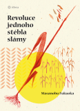 Revoluce jednoho stébla slámy - Masanobu Fukuoka