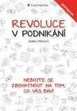 Revoluce v podnikání - Daniel Priestley
