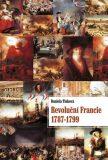 Revoluční Francie (1787–1799) - Daniela Tinková
