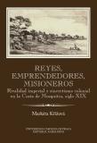 Reyes, emprendedores, misioneros - Markéta Křížová