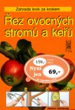 Řez ovocných stromů a keřů - Heidrun Holzfőrster