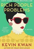 Rich People Problems : A Novel - Kevin Kwan