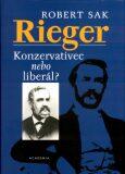Rieger - Konzervativec nebo liberál? - Robert Sak