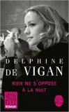Rien Ne s´Oppose A La Nuit - Delphine de Vigan