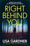 Right Behind You - Lisa Gardnerová