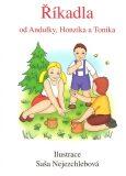 Říkadla od Andulky, Honzíka a Toníka - Saša Nejezchlebová