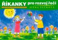 Říkanky pro rozvoj řeči - Jednoduché logopedické básničky s ilustracemi - Jitka Tučková