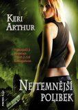 Nejtemnější polibek - Keri Arthur