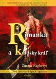 Rimanka a Kvádsky kráľ - Zuzana Kuglerová