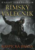 Římský válečník: Kaspická brána - Harry Sidebottom