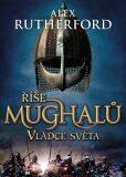 Vládce světa - Alex Rutherford