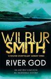 River God : The Egyptian Series 1 - Wilbur Smith