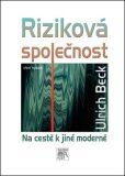 Riziková společnost - Ulrich Beck
