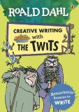 Roald Dahl: Creative Writing With the Twits - Remarkable Reasons to Write - Roald Dahl