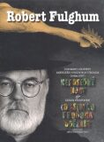 Robert Fulghum - Robert Fulghum