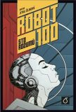 Robot 100 - kolektiv autorů, ...