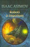 Roboti a impérium - Isaac Asimov, ...
