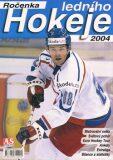 Ročenka ledního hokeje 2004 - Jiří Beneš, Jiří Horník