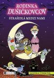 Rodinka Dušičkovcov alebo Strašidlá medzi nami - Sandra Vebrová