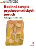 Rodinná terapie psychosomatických poruch - Vladislav Chvála, ...