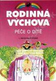 Rodinná výchova - Péče o dítě - Eva Marádová, ...