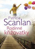 Rodinné křižovatky - Patricia Scanlan