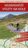 Rodinné toulky Nejkrásnější výlety na kole - Petr Ludvík