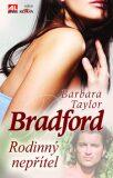 Rodinný nepřítel - Barbara Taylor Bradfordová
