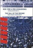 Rok 1989 a pád komunismu. The Fall of the Regime - František Kressa