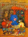 Rok Modrého mědvěda - Kateřina Lovis-Milerová, ...