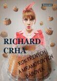Rok třených a mramorových bábovek - Richard Crha