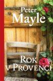 Rok v Provenci - Peter Mayle