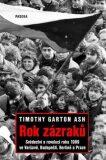 Rok zázraků - Timothy Garton Ash