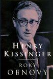 Roky obnovy - Henry Kissinger