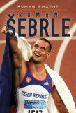 Roman Šebrle, biografie - Roman Smutný