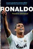 Ronaldo - Posedlost dokonalostí - Luca Caioli