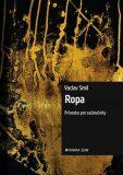 Ropa - Václav Smil, Pavel Kaas