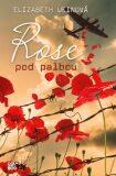 Rose pod palbou - Elizabeth Weinová