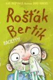 Rošťák Bertík – Bacilyyy! - Alan MacDonald