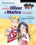 Rošťák Oliver a Marica čarodějka - Petra Braunová