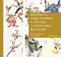 Rostlina jako symbol v čínské a japonské kultuře - Věna Hrdličková, ...