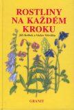 Rostliny na každém kroku - Václav Větvička, ...