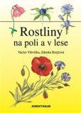 Rostliny na poli a v lese - Václav Větvička, ...