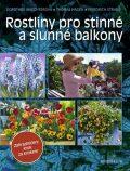 Rostliny pro stinné a slunné balkony - Dorothée Waechterová, ...